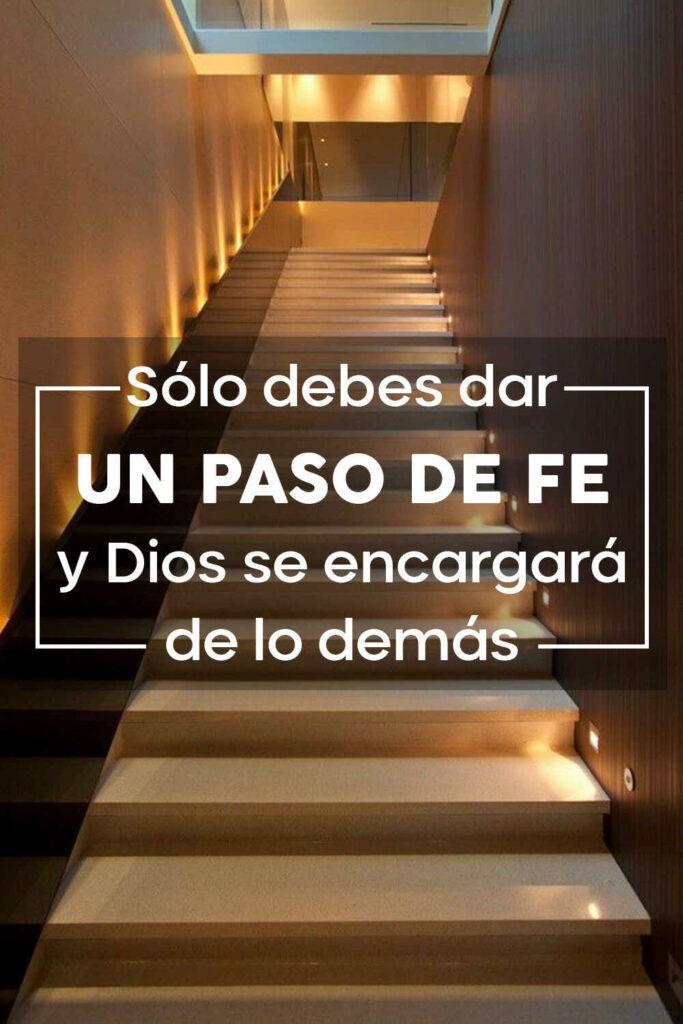 Solo debes dar un paso de fe y Dios se encargara de los demás.