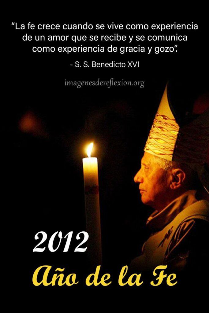 La fe crece cuando se vive como experiencia de un amor que se recibe y se comunica como experiencia de gracia y gozo'- S. S, Benedicto XVI